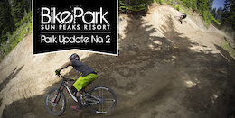Sun Peaks Bike Park Opens Tomorrow