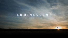 Luminescent, A Night Film - Video