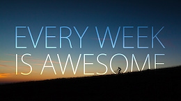 Every Week Is Awesome - Video