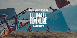 What The Judges Are Looking for... Bikester Ultimate Adventure Contest