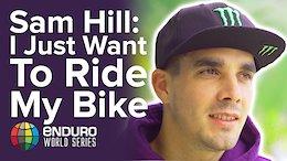 Sam Hill Talks Enduro - Video