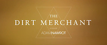 Video: The Dirt Merchant